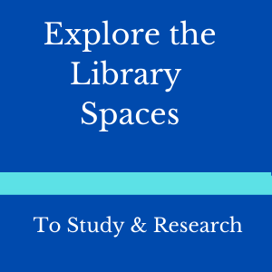 Explore Library Spaces for study and research