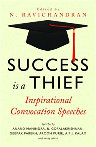 Success is a thief: Inspirational convocation speeches