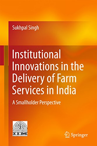 Institutional innovations in the delivery of farm services in India: A smallholder perspective