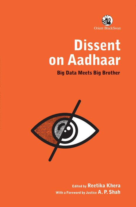 Dissent on Aadhaar: Big data meets big brother