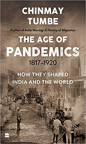 The age of pandemics, 1817-1920: how they shaped India and the world
